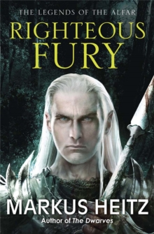 Righteous Fury : The Legends of the Alfar Book I, Paperback Book