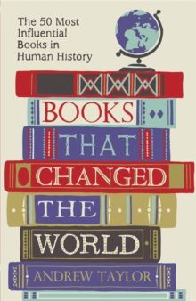 Books That Changed the World : The 50 Most Influential Books in Human History, Paperback Book