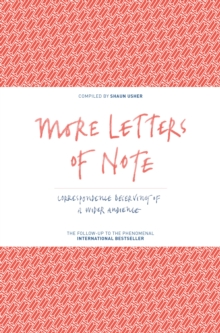 More Letters of Note : Correspondence Deserving of a Wider Audience, Hardback Book