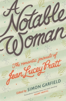 A Notable Woman : The Romantic Journals of Jean Lucey Pratt, Hardback Book