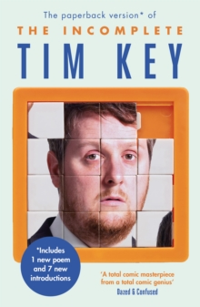 The Incomplete Tim Key : About 300 of His Poetical Gems and What-Nots, Paperback Book