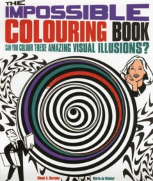 The Impossible Colouring Book : Can You Colour These Amazing Visual Illusions?, Paperback Book