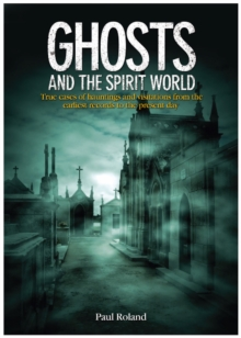 Ghosts and the Spirit World, Hardback Book