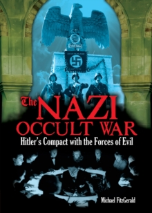 The Nazi Occult War : Hitler's Compact with the Forces of Evil
