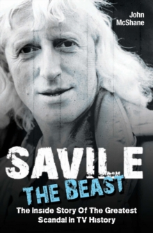 "Savile - The Beast : Singing with ""Iron Maiden"" - the Drugs, the Groupies...the Whole Story, Paperback Book"
