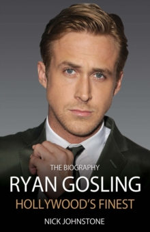 Ryan Gosling : Hollywood's Finest, Hardback Book
