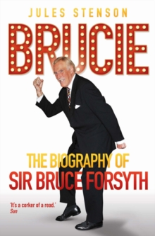 Brucie : A Celebration of the Life of Sir Bruce Forsyth 1928 - 2017, Paperback Book