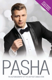 Pasha - My Story : The Autobiography of TV's Hottest Dance Star, Hardback Book