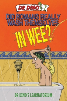 Did Romans Really Wash Themselves in Wee?, Paperback Book