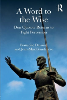 A Word to the Wise : Don Quixote Returns to Fight Perversion, Paperback / softback Book