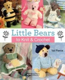 Little Bears to Knit & Crochet : New in Paperback, Paperback Book