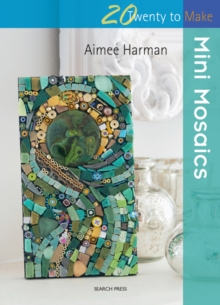 Twenty to Make: Mini Mosaics, Paperback Book