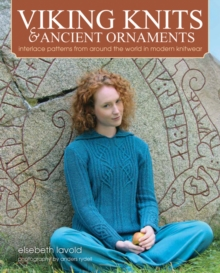 Viking Knits & Ancient Ornaments : Interlace Patterns from Around the World in Modern Knitwear, Hardback Book