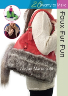 Twenty to Make: Faux Fur Fun, Paperback Book