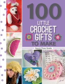 100 Little Crochet Gifts to Make, Paperback Book