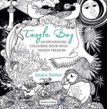 Tangle Bay : An Enchanting Colouring Book with Hidden Treasure, Paperback / softback Book