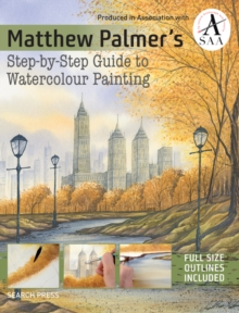 Matthew Palmer's Step-by-Step Guide to Watercolour Painting, Paperback Book