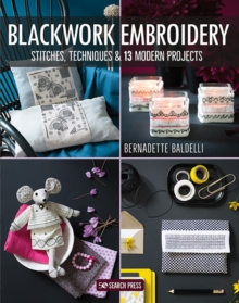 Blackwork Embroidery : Stitches, Techniques & 13 Modern Projects, Paperback / softback Book