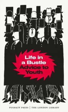 Life in a Bustle : Advice to Youth, Paperback Book