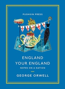 England Your England : Notes on a Nation