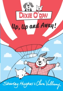 Dixie O'Day: Up, Up and Away!, Hardback Book