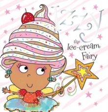 Izzy the Ice-Cream Fairy Story Book, Paperback Book