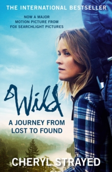 Wild : A Journey from Lost to Found, Paperback Book