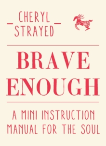 Brave Enough : A Mini Instruction Manual for the Soul, Hardback Book