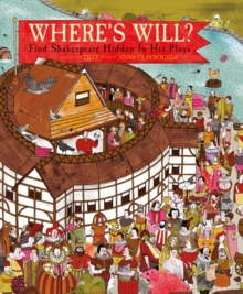 Where'S Will? : Find Shakespeare Hidden in His Plays, Hardback Book