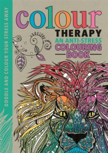 Colour Therapy : An Anti-Stress Colouring Book, Hardback Book