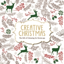 Creative Christmas : The Gift of Colouring for Grown-ups, Paperback Book