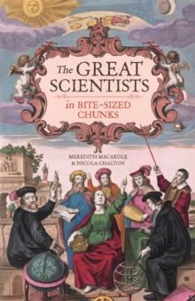 The Great Scientists in Bite-sized Chunks, Hardback Book