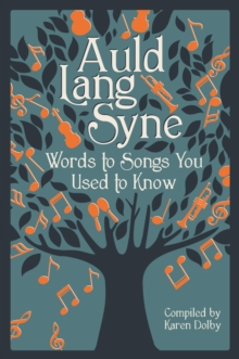 Auld Lang Syne : Words to Songs You Used to Know, Hardback Book