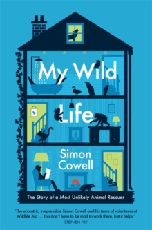 My Wild Life : The Story of a Most Unlikely Animal Rescuer, Hardback Book