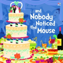 - and Nobody Noticed the Mouse, Paperback Book