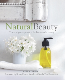 Natural Beauty : 35 Step-by-Step Projects for Homemade Beauty, Paperback Book