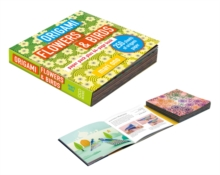 Origami Flowers and Birds : Paper Pack Plus 64-Page Book, Paperback / softback Book