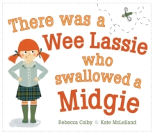 There Was a Wee Lassie Who Swallowed a Midgie, Paperback / softback Book