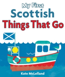 My First Scottish Things That Go, Board book Book