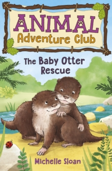 The Baby Otter Rescue (Animal Adventure Club 2), Paperback / softback Book