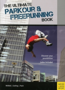 The Ultimate Parkour & Freerunning Book, Paperback Book
