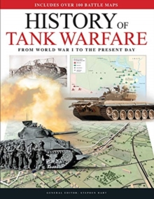 History of Tank Warfare : From World War I to the Present Day, Hardback Book