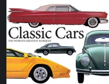 Classic Cars : The World's Greatest Marques, Paperback / softback Book