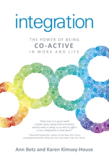 Integration: The Power of Being Co-Active in Work and Life, Paperback / softback Book