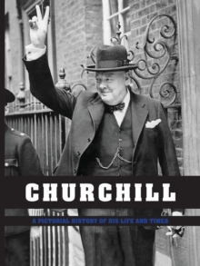 Churchill: A Pictorial History of His Life and Times, Hardback Book