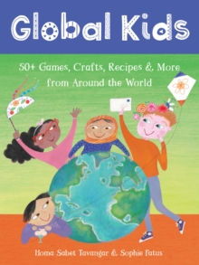 Global Kids : 50+ Games, Crafts, Recipes & More from Around the World, Loose-leaf Book