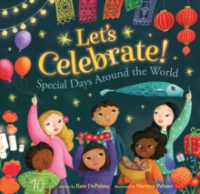 Let's Celebrate! : Special Days Around the World, Hardback Book