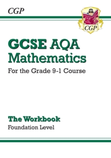 New GCSE Maths AQA Workbook: Foundation - For the Grade 9-1 Course, Paperback Book