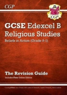 Grade 9-1 GCSE Religious Studies: Edexcel B Beliefs in Action Revision Guide with Online Edition, Paperback / softback Book