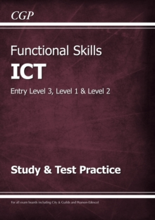 New Functional Skills ICT: Entry Level 3, Level 1 and Level 2 - Study & Test Practice, Paperback / softback Book